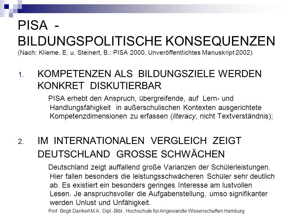 PISA - BILDUNGSPOLITISCHE KONSEQUENZEN (Nach: Klieme. E. u. Steinert, B.: PISA 2000. Unveröffentlichtes Manuskript 2002)