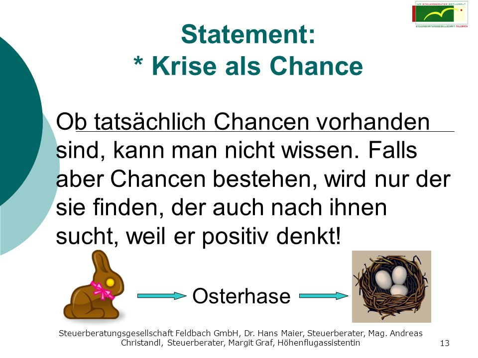 Statement: * Krise als Chance