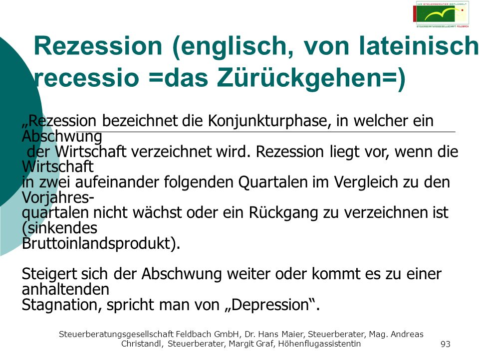 Rezession (englisch, von lateinisch recessio =das Zürückgehen=)