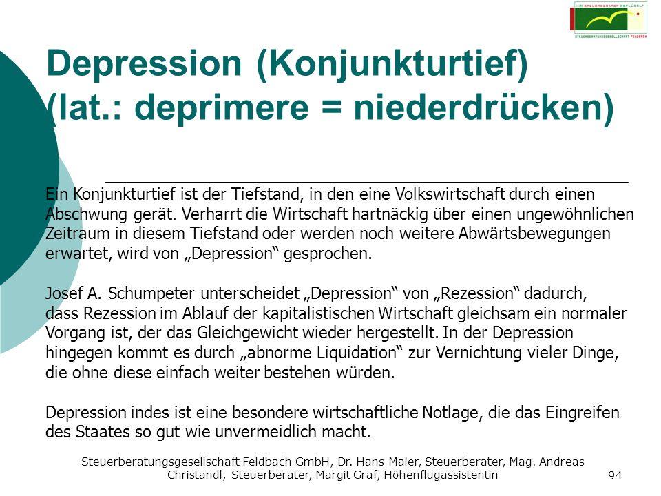 Depression (Konjunkturtief) (lat.: deprimere = niederdrücken)