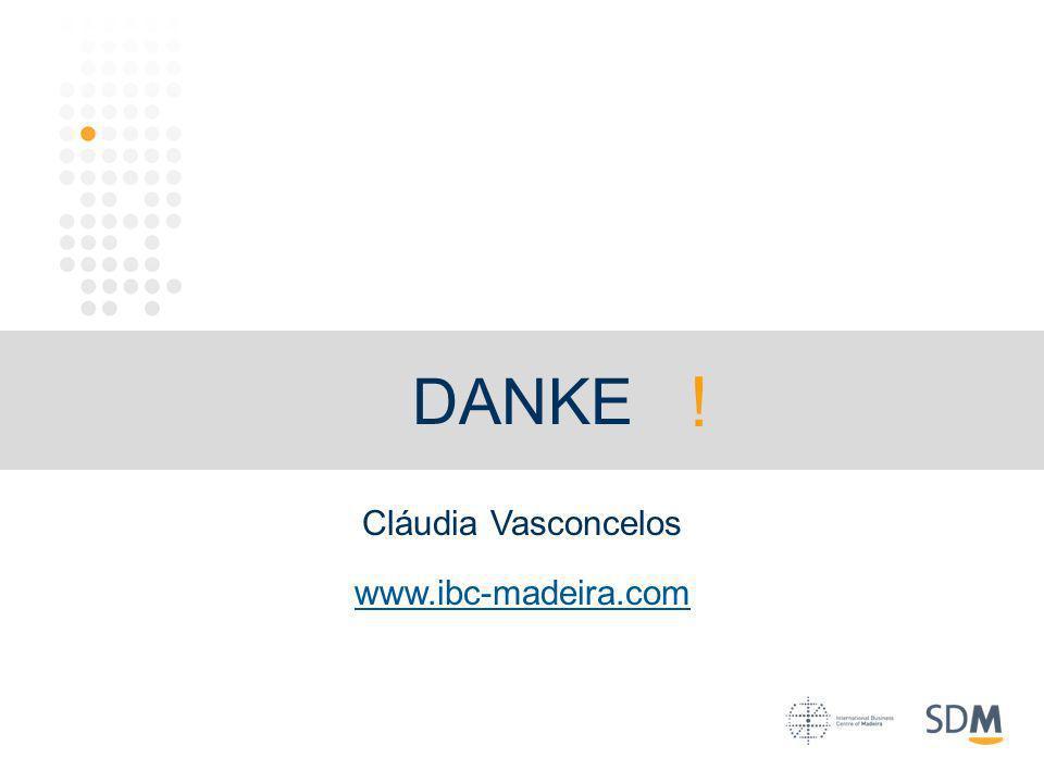 DANKE ! Cláudia Vasconcelos www.ibc-madeira.com