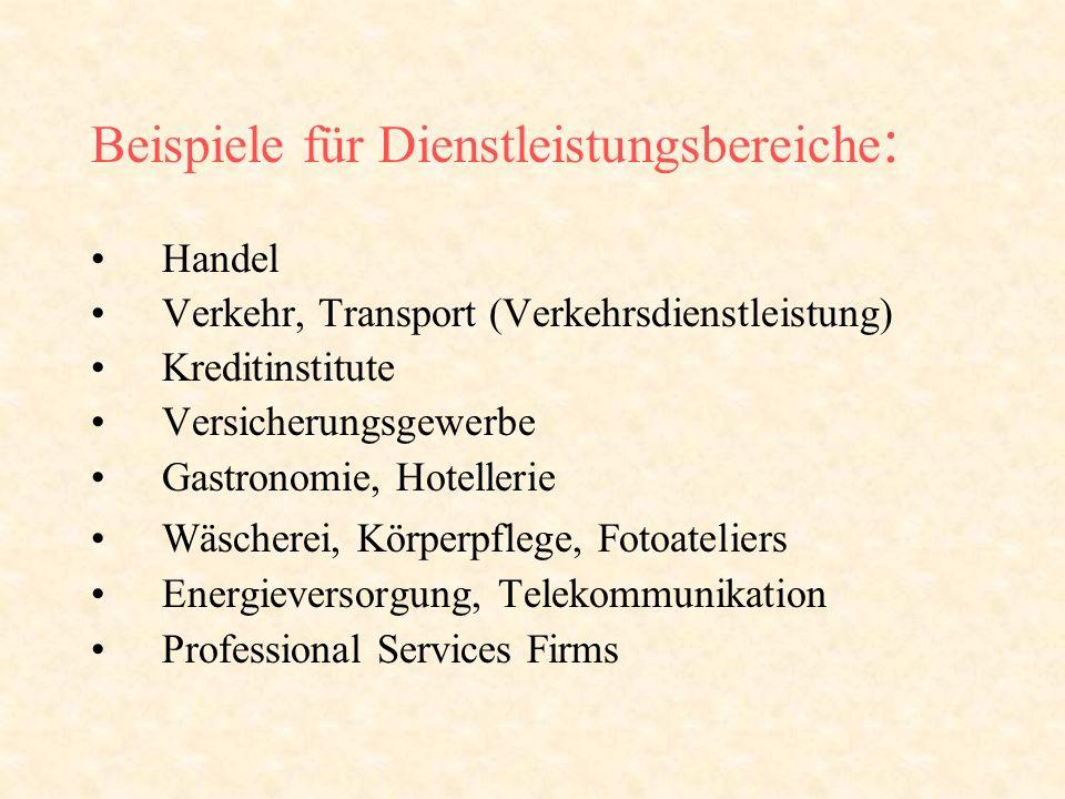 Beispiele für Dienstleistungsbereiche:
