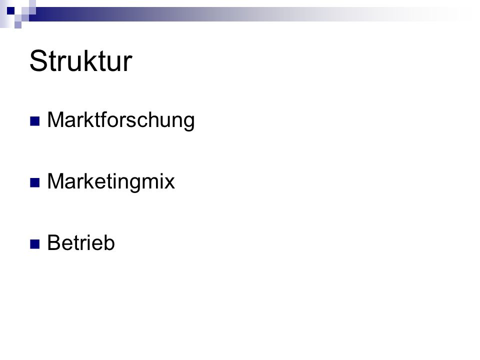 Struktur Marktforschung Marketingmix Betrieb