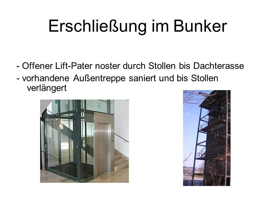 Erschließung im Bunker