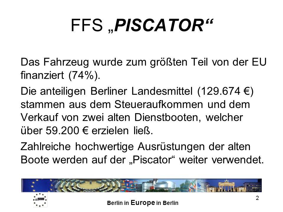 """FFS """"PISCATOR Das Fahrzeug wurde zum größten Teil von der EU finanziert (74%)."""
