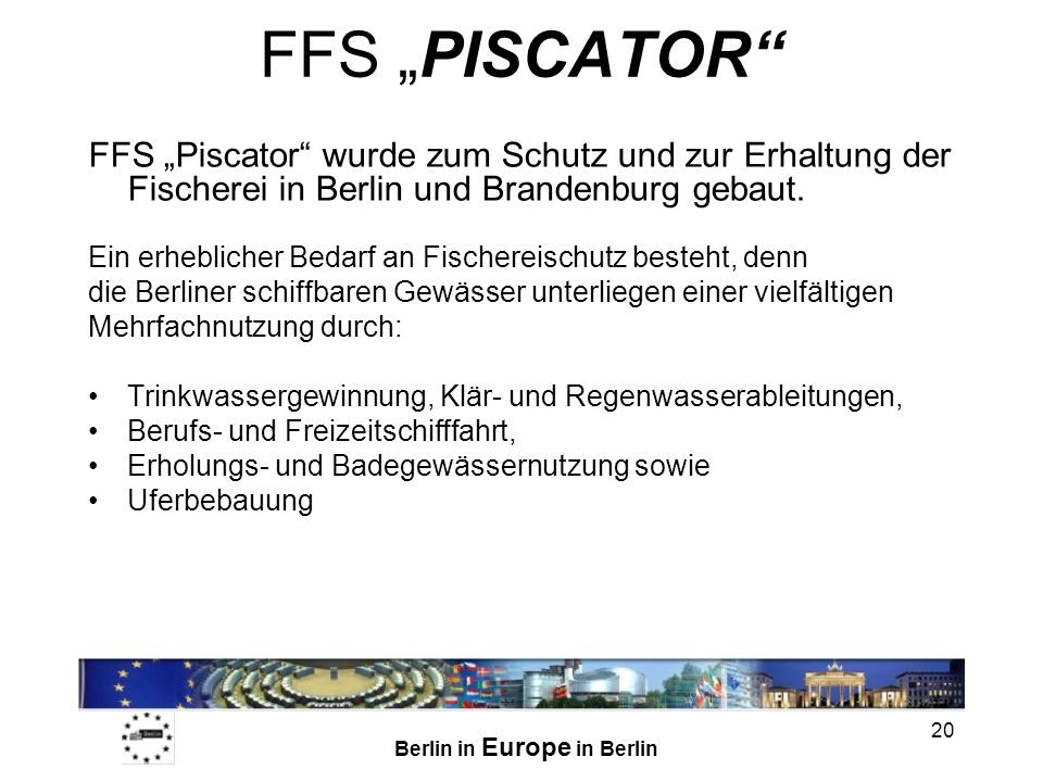 """FFS """"PISCATOR FFS """"Piscator wurde zum Schutz und zur Erhaltung der Fischerei in Berlin und Brandenburg gebaut."""