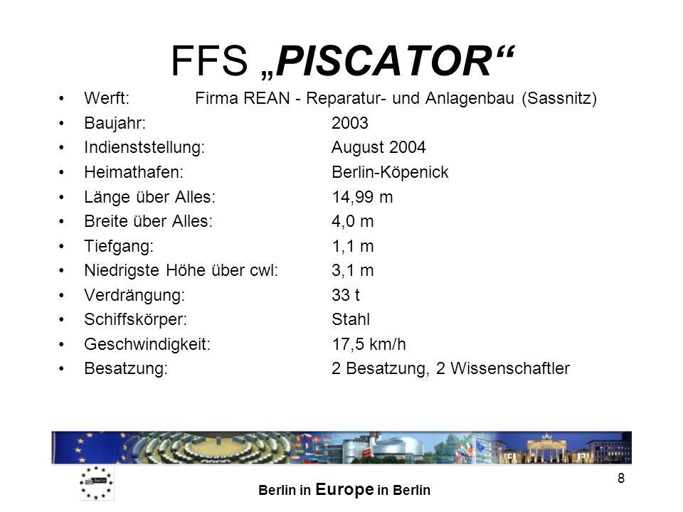 """FFS """"PISCATOR Werft: Firma REAN - Reparatur- und Anlagenbau (Sassnitz) Baujahr: 2003. Indienststellung: August 2004."""