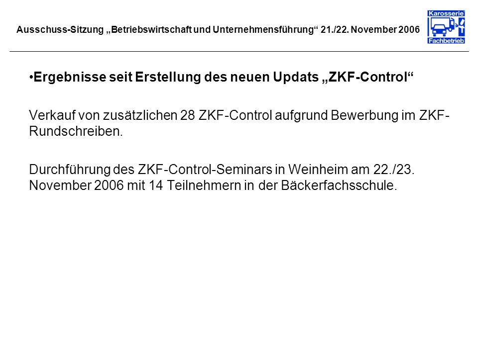 """Ergebnisse seit Erstellung des neuen Updats """"ZKF-Control"""