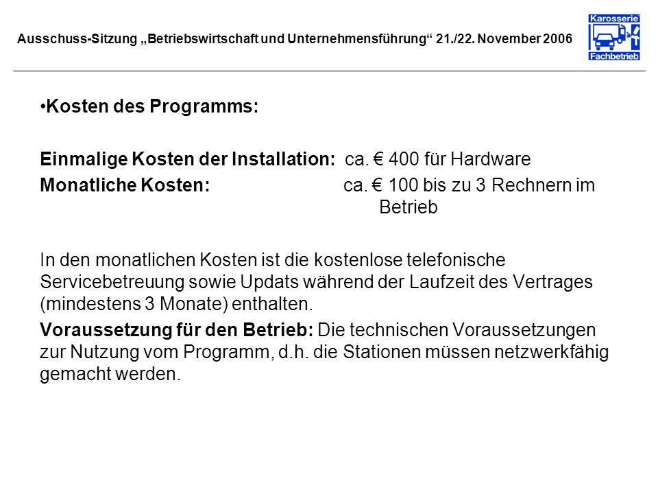 Einmalige Kosten der Installation: ca. € 400 für Hardware