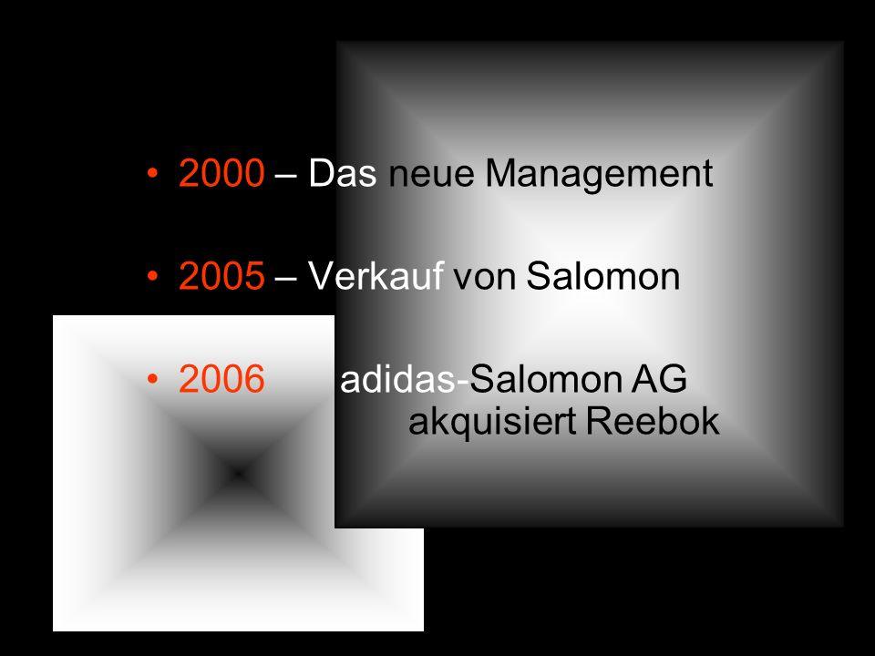 2000 – Das neue Management 2005 – Verkauf von Salomon.