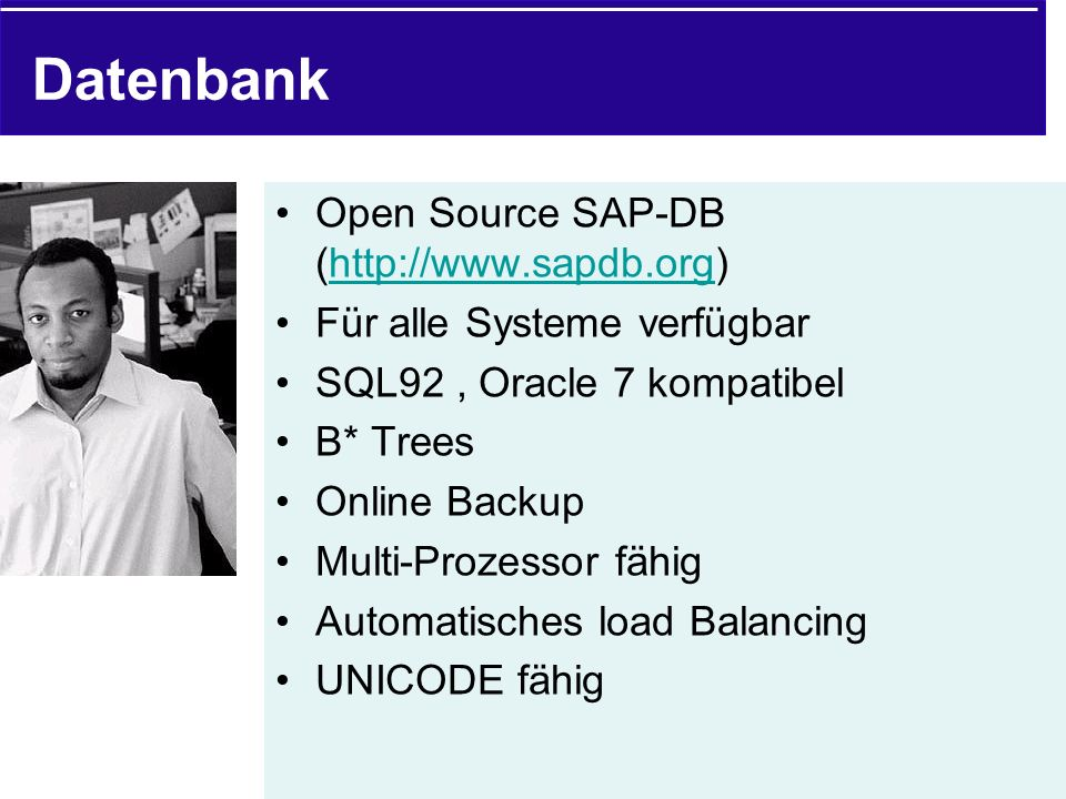 Datenbank Open Source SAP-DB (http://www.sapdb.org)