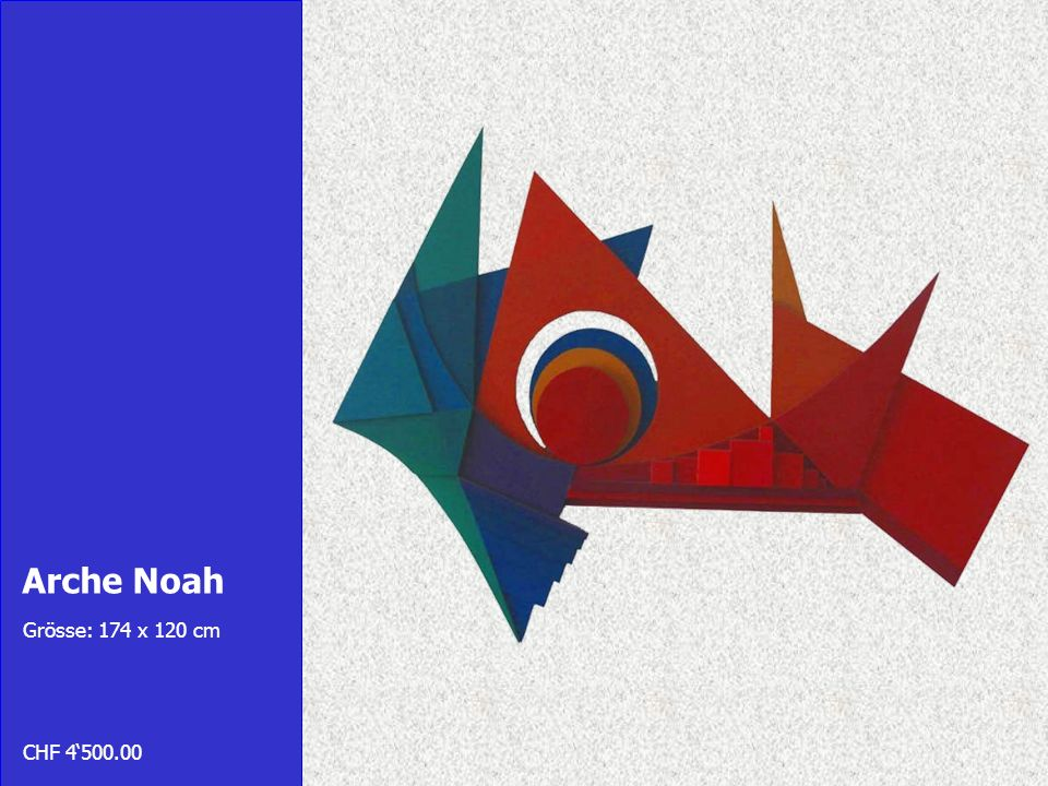 Arche Noah Grösse: 174 x 120 cm CHF 4'500.00