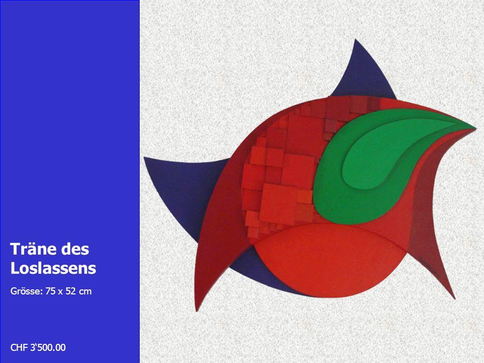Träne des Loslassens Grösse: 75 x 52 cm CHF 3'500.00
