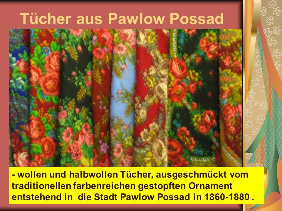 Tücher aus Pawlow Possad