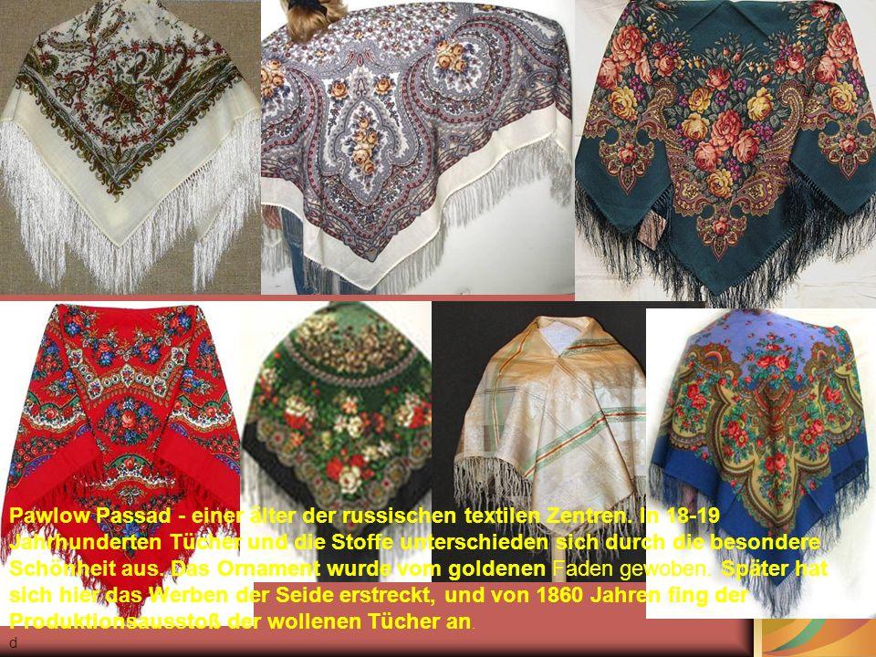 Pawlow Passad - einer älter der russischen textilen Zentren