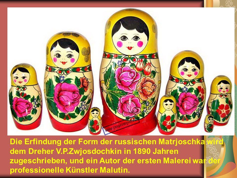 Die Erfindung der Form der russischen Matrjoschka wird dem Dreher V. P
