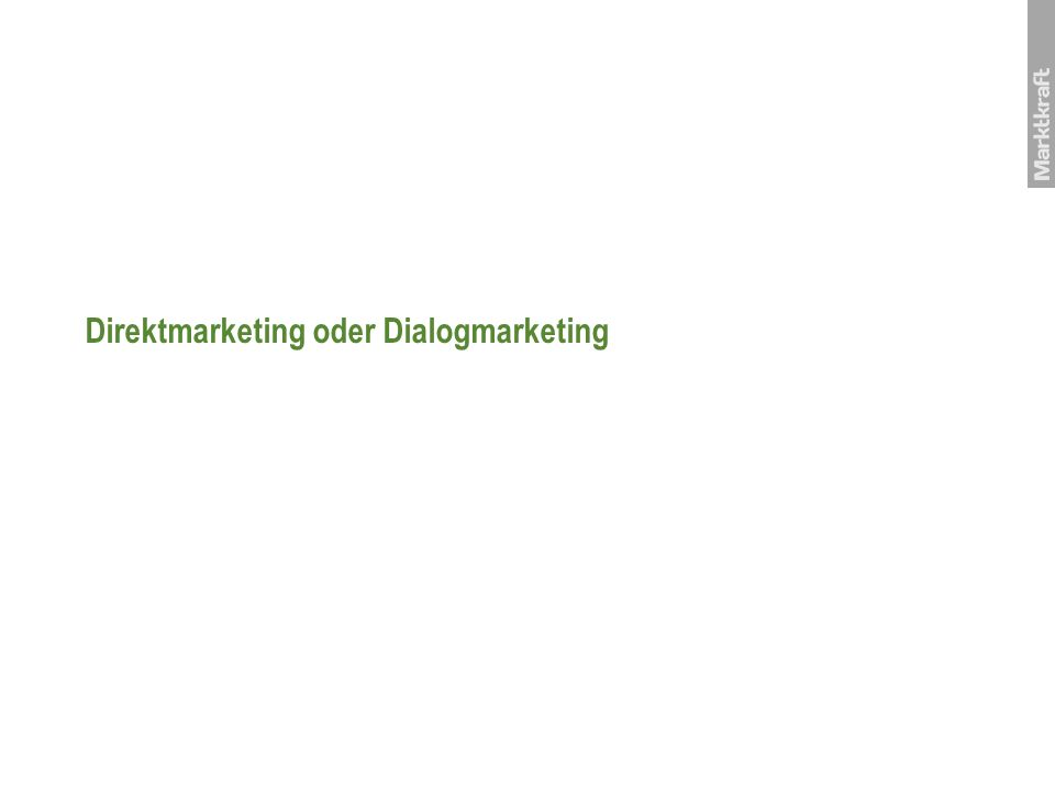 Direktmarketing oder Dialogmarketing