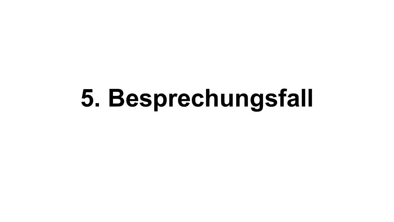 5. Besprechungsfall