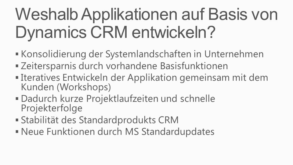Weshalb Applikationen auf Basis von Dynamics CRM entwickeln