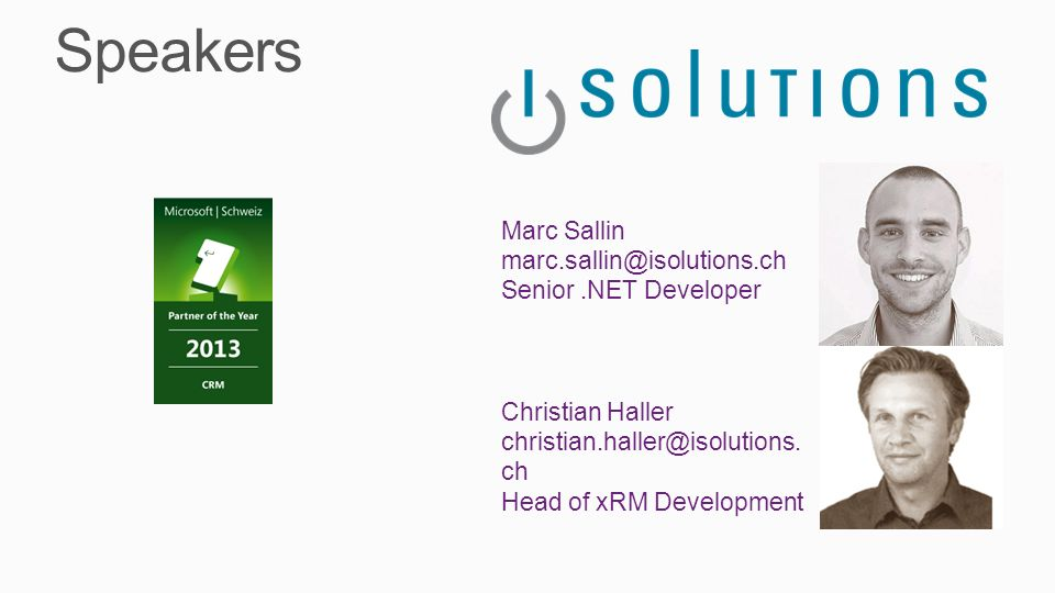 Speakers Marc Sallin marc.sallin@isolutions.ch Senior .NET Developer
