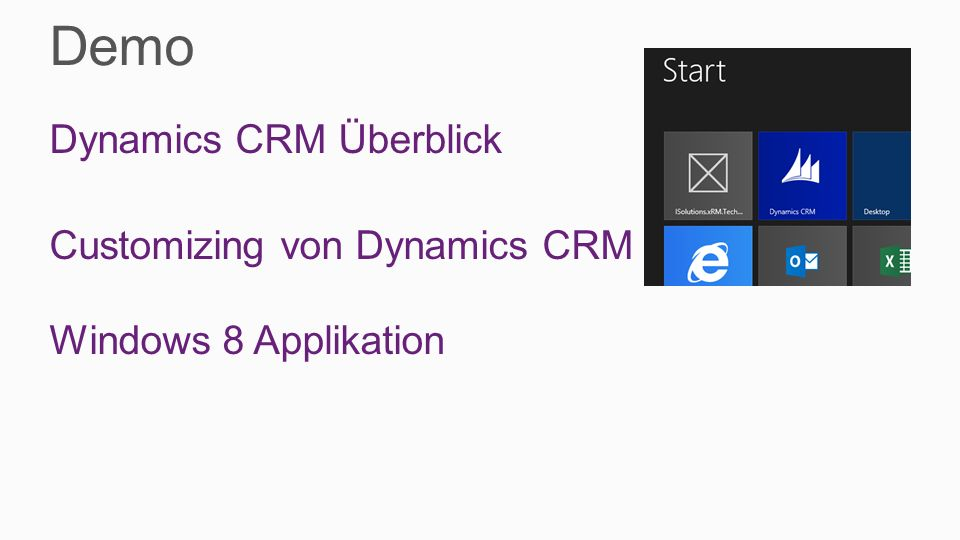 Demo Dynamics CRM Überblick Customizing von Dynamics CRM Windows 8 Applikation
