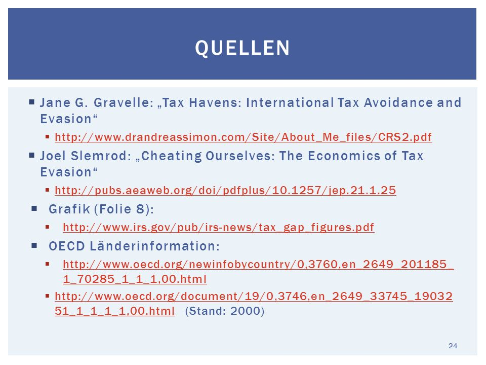 "QuellenJane G. Gravelle: ""Tax Havens: International Tax Avoidance and Evasion http://www.drandreassimon.com/Site/About_Me_files/CRS2.pdf."