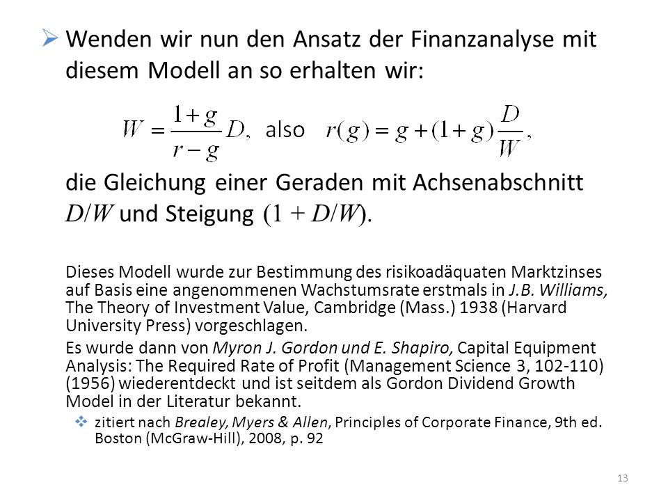 Wenden wir nun den Ansatz der Finanzanalyse mit diesem Modell an so erhalten wir: