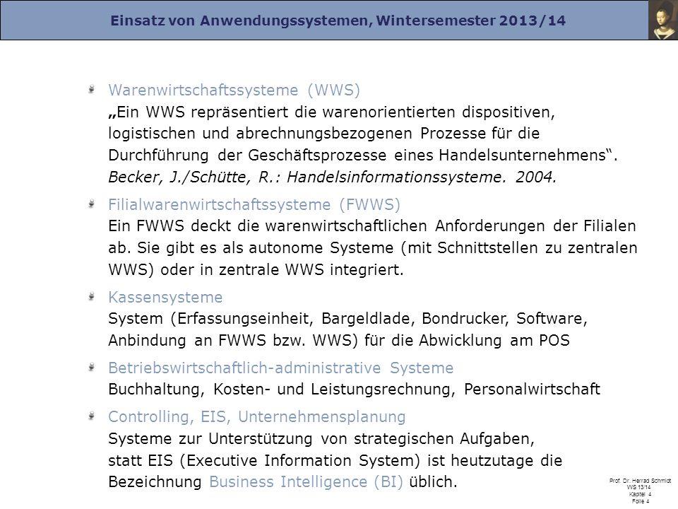 """Warenwirtschaftssysteme (WWS) """"Ein WWS repräsentiert die warenorientierten dispositiven, logistischen und abrechnungsbezogenen Prozesse für die Durchführung der Geschäftsprozesse eines Handelsunternehmens . Becker, J./Schütte, R.: Handelsinformationssysteme. 2004."""
