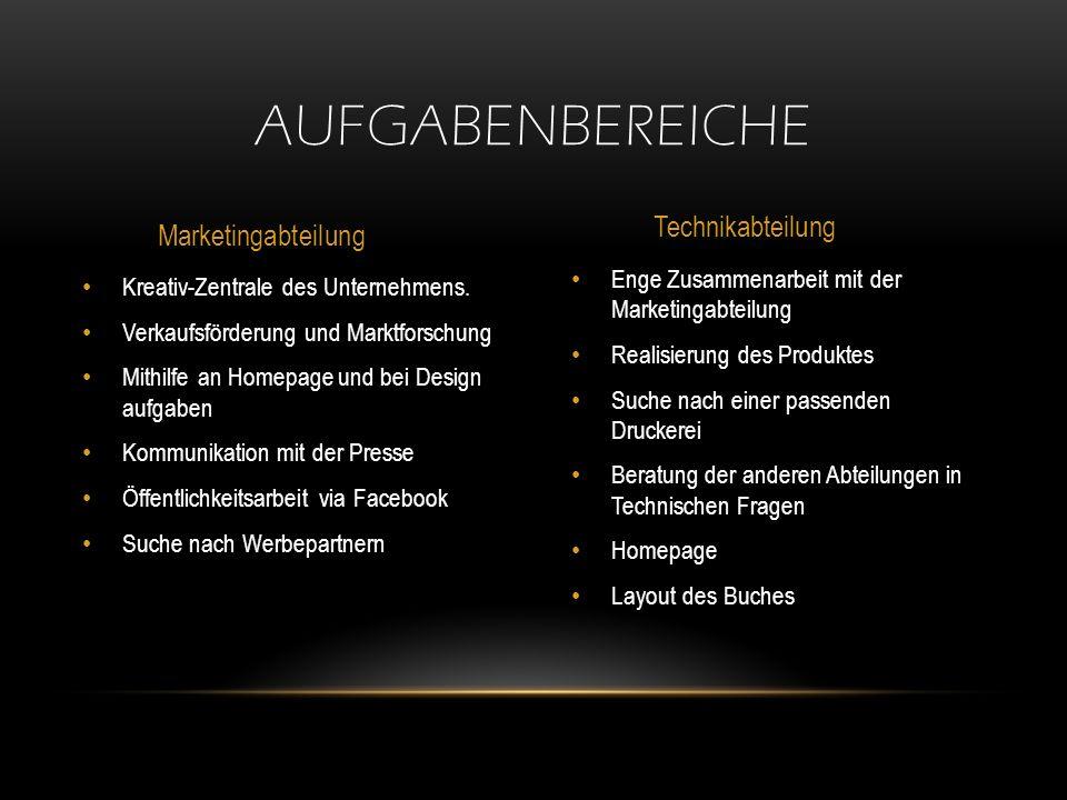Aufgabenbereiche Technikabteilung Marketingabteilung