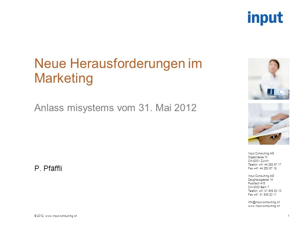 Neue Herausforderungen im Marketing Anlass misystems vom 31. Mai 2012