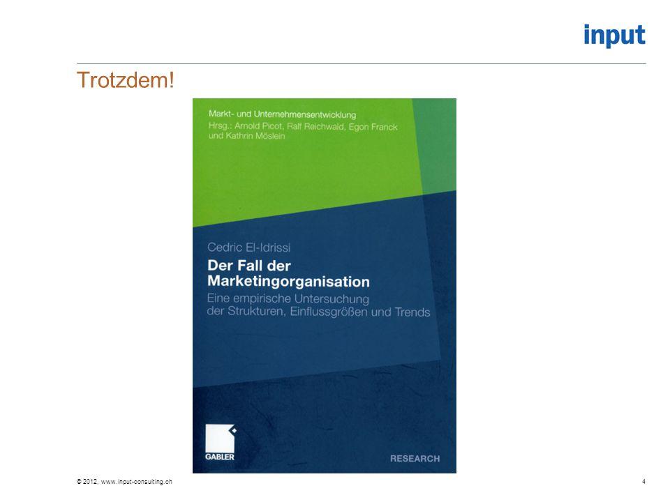Trotzdem! © 2012, www.input-consulting.ch