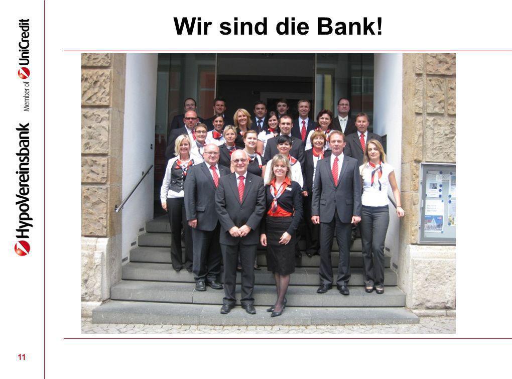 Wir sind die Bank!