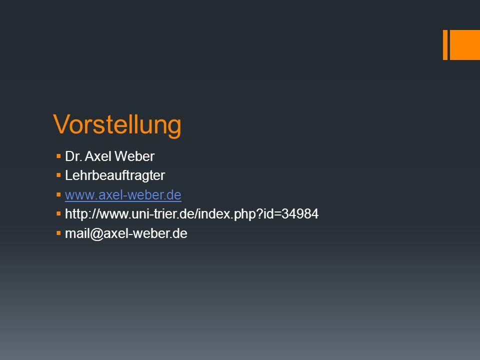 Vorstellung Dr. Axel Weber Lehrbeauftragter www.axel-weber.de