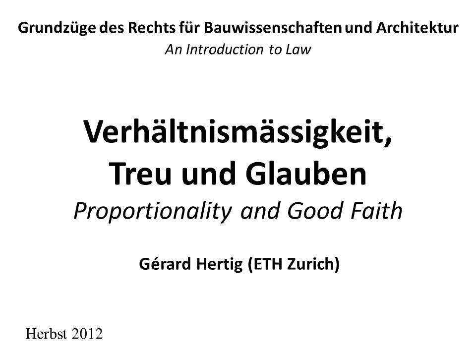 Verhältnismässigkeit, Treu und Glauben Proportionality and Good Faith