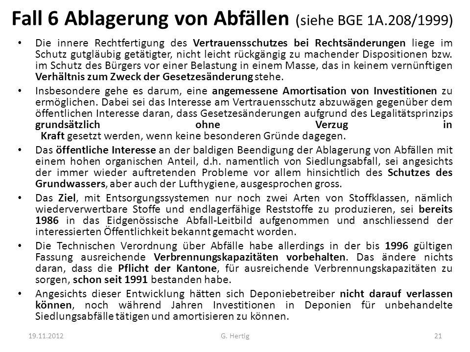 Fall 6 Ablagerung von Abfällen (siehe BGE 1A.208/1999)