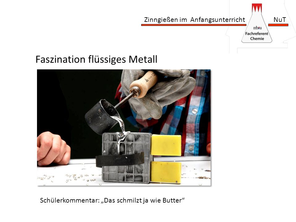 Faszination flüssiges Metall