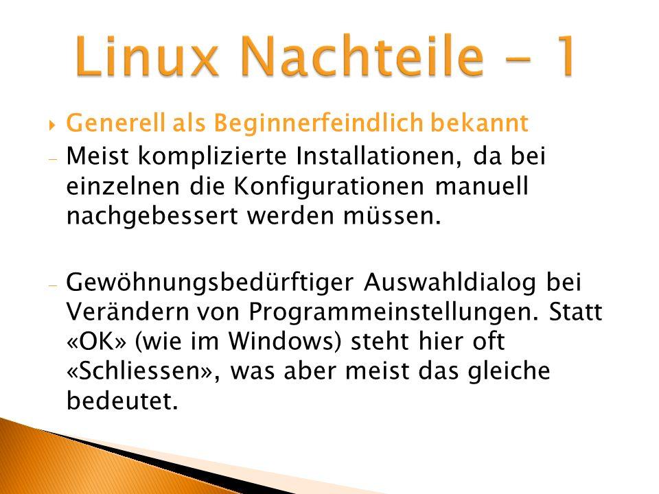 Linux Nachteile - 1 Generell als Beginnerfeindlich bekannt