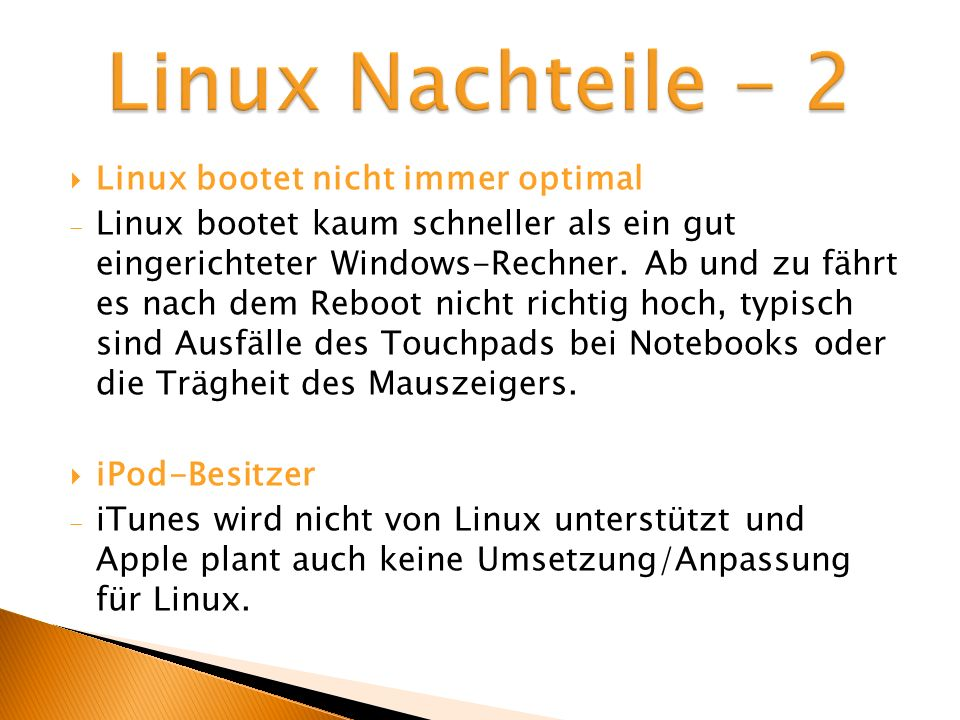 Linux Nachteile - 2 Linux bootet nicht immer optimal