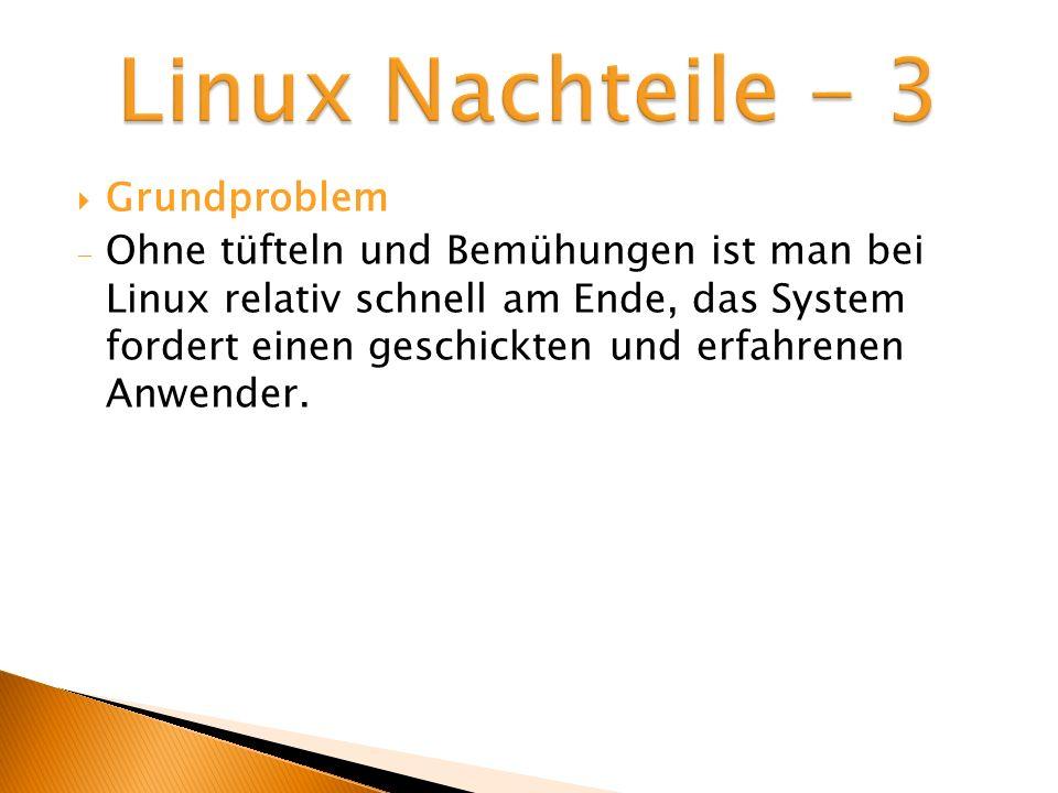 Linux Nachteile - 3 Grundproblem