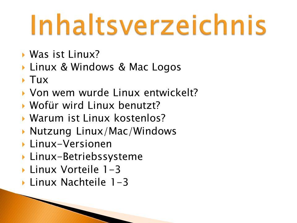 Inhaltsverzeichnis Was ist Linux Linux & Windows & Mac Logos Tux