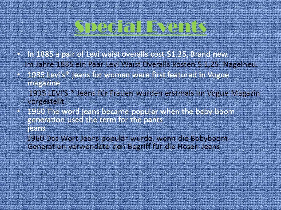 Special EventsIn 1885 a pair of Levi waist overalls cost $1.25. Brand new. Im Jahre 1885 ein Paar Levi Waist Overalls kosten $ 1,25. Nagelneu.