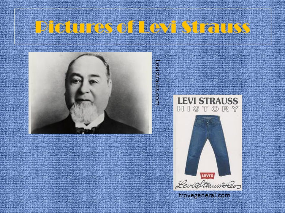 Pictures of Levi Strauss