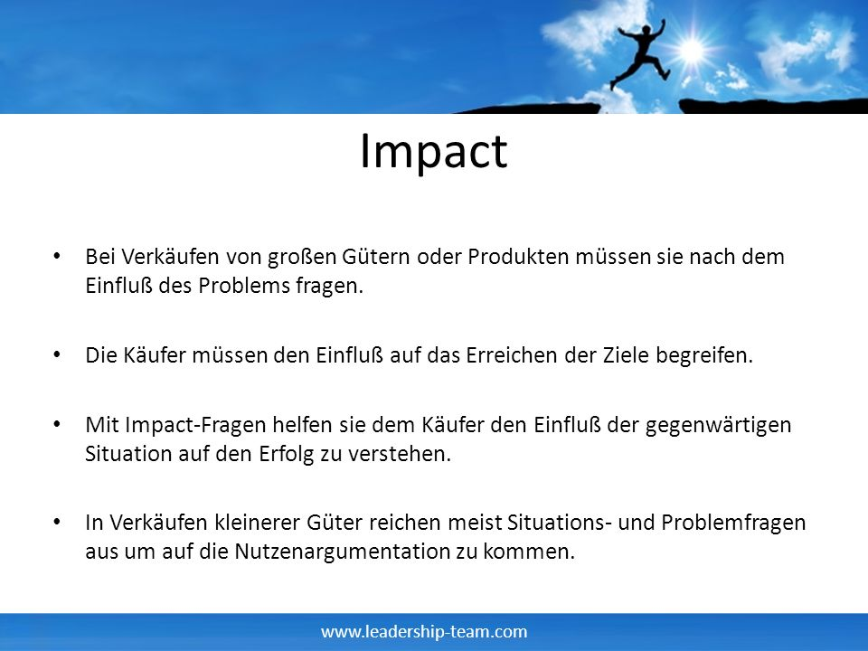 Impact Bei Verkäufen von großen Gütern oder Produkten müssen sie nach dem Einfluß des Problems fragen.