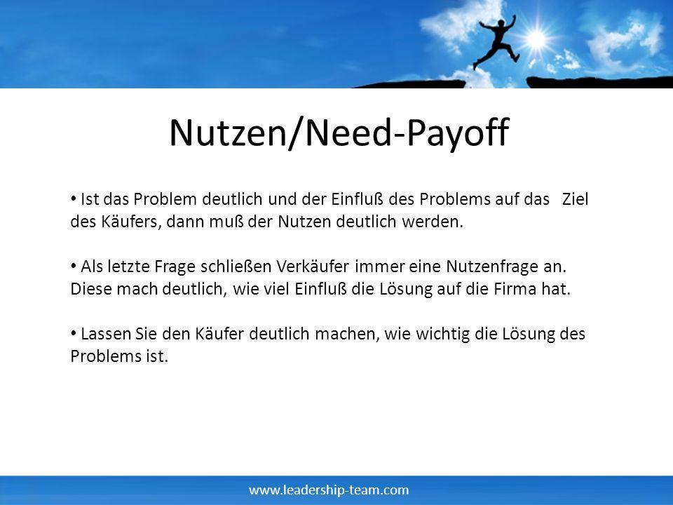 Nutzen/Need-PayoffIst das Problem deutlich und der Einfluß des Problems auf das Ziel des Käufers, dann muß der Nutzen deutlich werden.