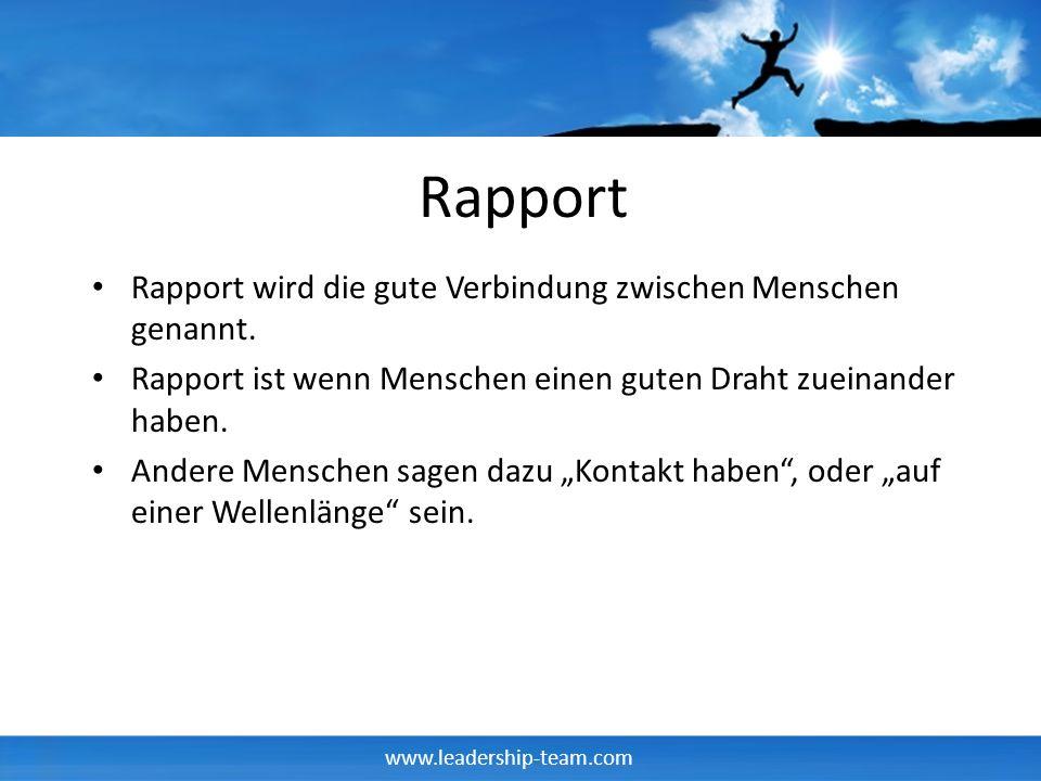 Rapport Rapport wird die gute Verbindung zwischen Menschen genannt.