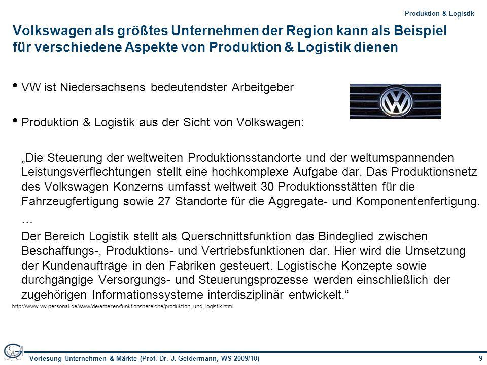 Volkswagen als größtes Unternehmen der Region kann als Beispiel für verschiedene Aspekte von Produktion & Logistik dienen