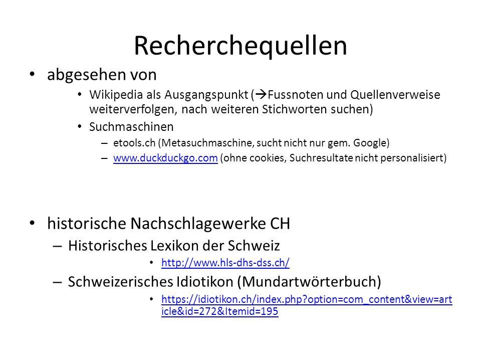 Recherchequellen abgesehen von historische Nachschlagewerke CH