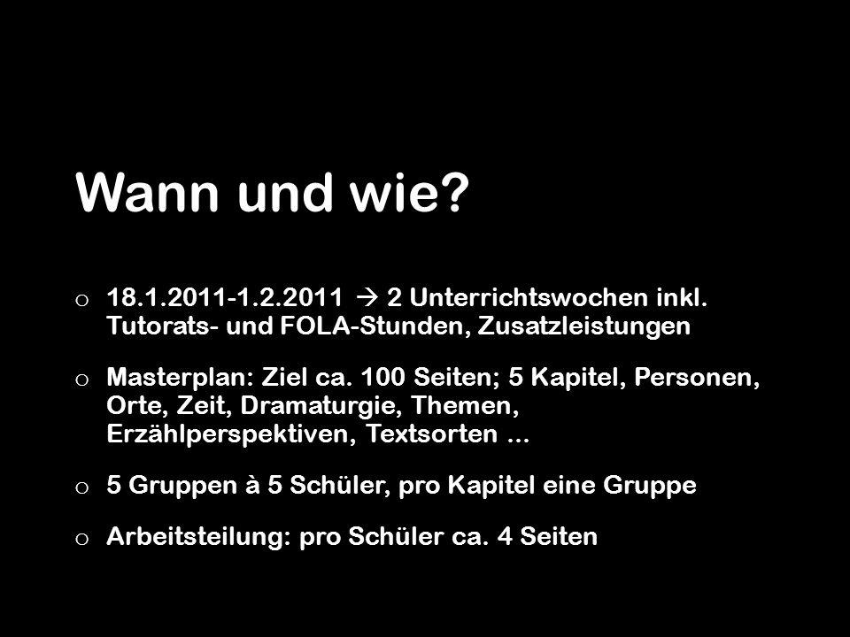 Wann und wie 18.1.2011-1.2.2011  2 Unterrichtswochen inkl. Tutorats- und FOLA-Stunden, Zusatzleistungen.