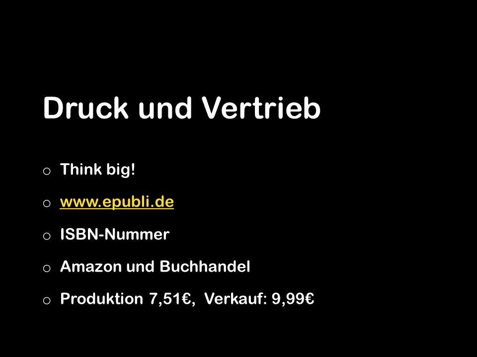 Druck und Vertrieb Think big! www.epubli.de ISBN-Nummer