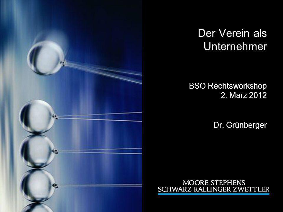 Der Verein als Unternehmer BSO Rechtsworkshop 2. März 2012 Dr
